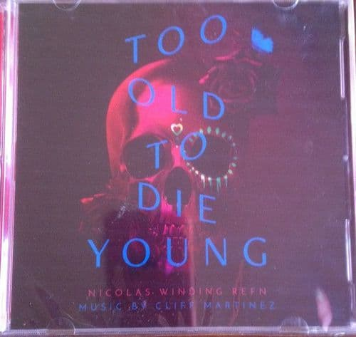 Cliff Martinez<br>Too Old To Die Young (Original Series Soundtrack)<br>2CD